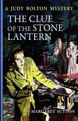 The Clue of the Stone Lantern - Sutton, Margaret