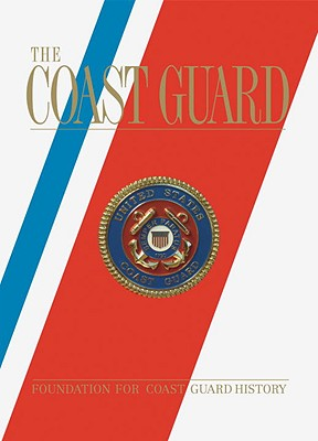 The Coast Guard - Beard, Tom (Editor), and Cronkite, Walter, IV (Foreword by)