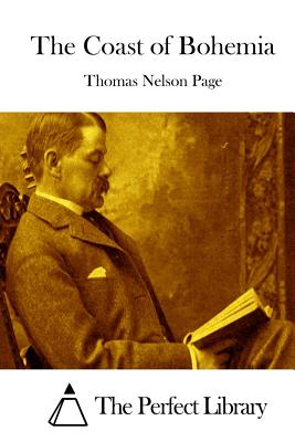 The Coast of Bohemia - Page, Thomas Nelson, and The Perfect Library (Editor)