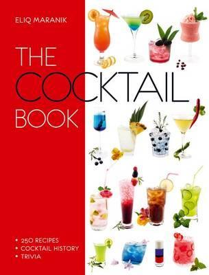 The Cocktail Book - Maranik, Eliq