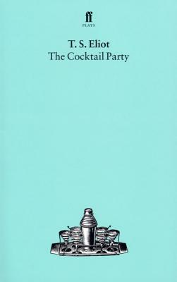 The Cocktail Party - Eliot, T S, Professor