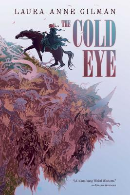 The Cold Eye - Gilman, Laura Anne