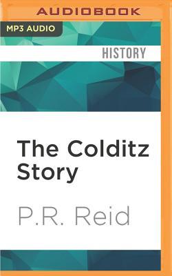 The Colditz Story - Reid, P. R.