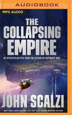The Collapsing Empire - Scalzi, John, and Wheaton, Wil (Read by)