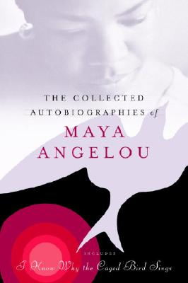 The Collected Autobiographies of Maya Angelou - Angelou, Maya, Dr.