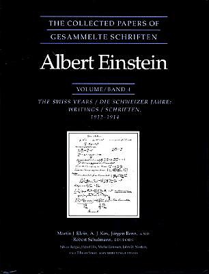 The Collected Papers of Albert Einstein, Volume 4: The Swiss Years: Writings, 1912-1914 - Einstein, Albert, and Klein, Martin J. (Editor), and Kox, A. J. (Editor)