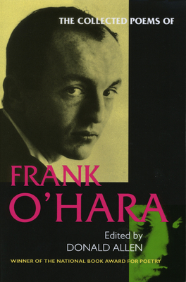 The Collected Poems of Frank O'Hara - O'Hara, Frank, Professor, and Allen, Donald (Editor), and Ashbery, John (Introduction by)