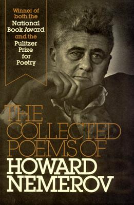 The Collected Poems of Howard Nemerov - Nemerov, Howard, Professor