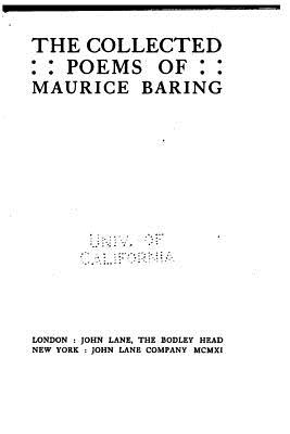 The Collected Poems of Maurice Baring - Baring, Maurice