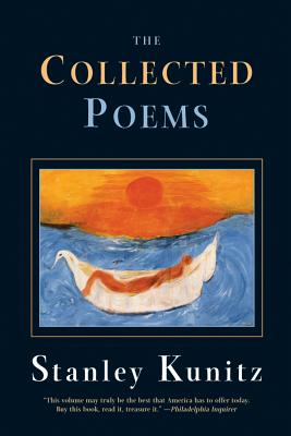 The Collected Poems - Kunitz, Stanley
