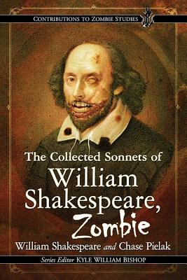 The Collected Sonnets of William Shakespeare, Zombie - Shakespeare, William, and Pielak, Chase