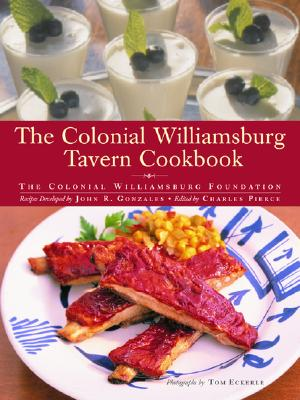 The Colonial Williamsburg Tavern Cookbook - Colonial Williamsburg Foundation