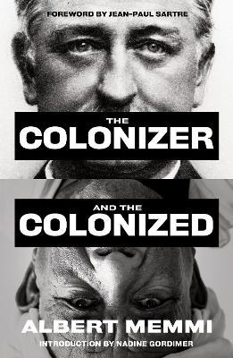 The Colonizer and the Colonized - Memmi, Albert
