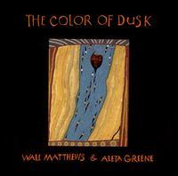 The Color of Dusk - Wall Matthews & Aleta Greene