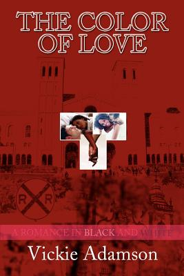 The Color of Love: A Romance in Black and White - Adamson, Vickie