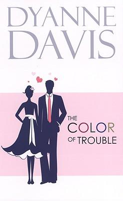 The Color of Trouble - Davis, Dyanne