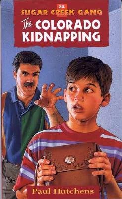 The Colorado Kidnapping - Hutchens, Paul