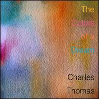 The Colors of a Dream - Charles Thomas