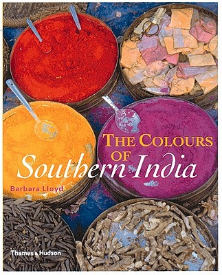 The Colours of Southern India - Lloyd, Barbara, Dr.