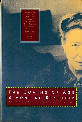 The Coming of Age - Beauvoir, Simone De, and O'Brian, Patrick (Translated by)