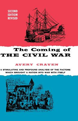 The Coming of the Civil War - Craven, Avery O