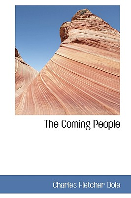The Coming People - Dole, Charles Fletcher