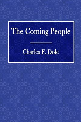 The Coming People - Dole, Charles F