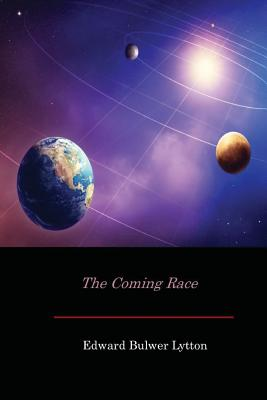 The Coming Race - Lytton, Edward Bulwer