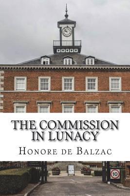 The Commission in Lunacy - De Balzac, Honore