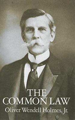 The Common Law - Holmes, Oliver Wendell, Sr.
