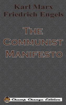 The Communist Manifesto - Marx, Karl, and Engels, Friedrich