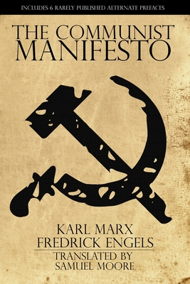 The Communist Manifesto - Marx, Karl, and Engels, Fredrick