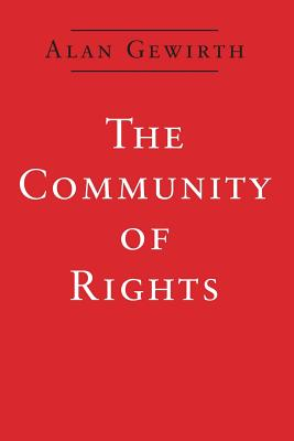 The Community of Rights - Gewirth, Alan, Professor