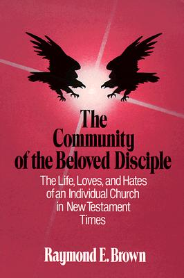 The Community of the Beloved Disciple - Brown, Raymond Edward