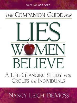 The Companion Guide for Lies Women Believe - DeMoss, Nancy Leigh