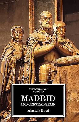 The Companion Guide to Madrid and Central Spain - Oliver, Richard, Prof., and Boyd, Alastair