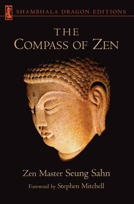 The Compass of Zen - Seung, and Sahn, Seung, and Sungsan Tae Suonsa