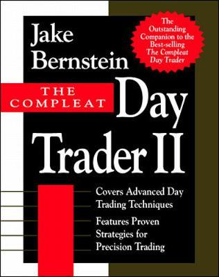The Compleat Day Trader II - Bernstein, Jake (Preface by)