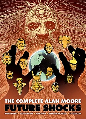 The Complete Alan Moore Future Shocks - Moore, Alan