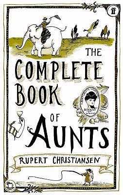 The Complete Book of Aunts - Christiansen, Rupert