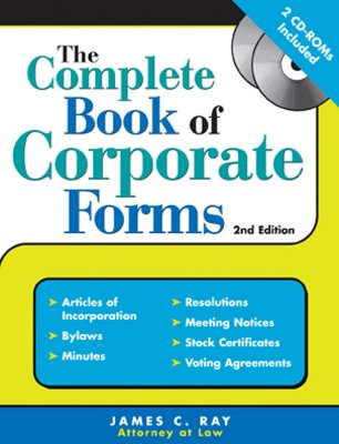 The Complete Book of Corporate Forms - Ray, James