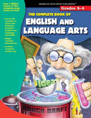 The Complete Book of English and Language Arts: Grades 3-4 - American Education Publishing (Compiled by)