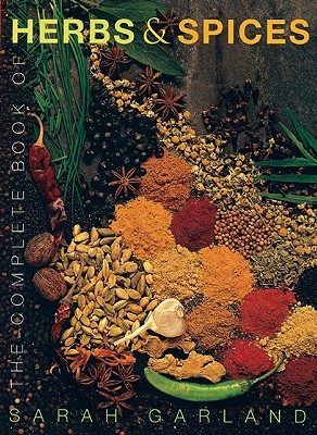 The Complete Book of Herbs and Spices - Garland, Sarah