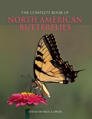 The Complete Book of North American Butterflies - Opler, Paul A, Dr. (Editor)