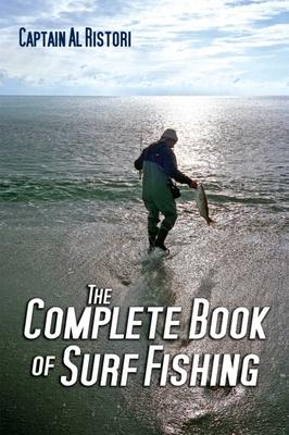 The Complete Book of Surf Fishing - Ristori, Al