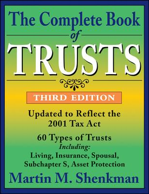The Complete Book of Trusts - Shenkman, Martin M, CPA, MBA, Jd