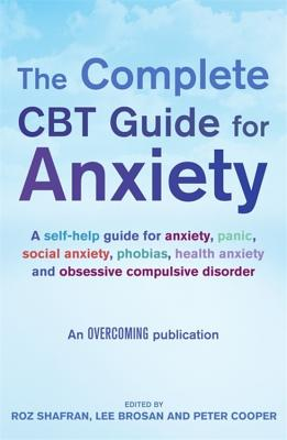 The Complete CBT Guide for Anxiety - Shafran, Roz, and Cooper, Peter, and Brosan, Lee