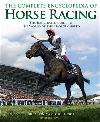 The Complete Encyclopedia of Horse Racing - Mooney, Bill, and Ennor, George