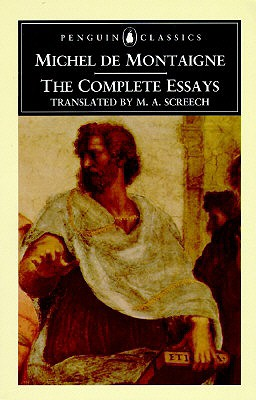 The Complete Essays - Montaigne, Michel, and Screech, M a (Notes by)