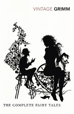 The Complete Fairy Tales. Brothers Grimm - Grimm, and Grimm, Jacob Ludwig Carl, and Zipes, Jack (Translated by)